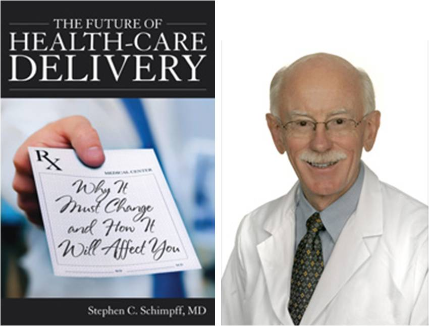 Dr Stephen Schimpff The Future of Healthcare Delivery