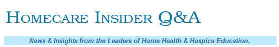 Home Care Insider Q and A