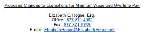 Proposed Changes to Exemptions for Minimum Wage and Overtime Pay Elizabeth Hogue