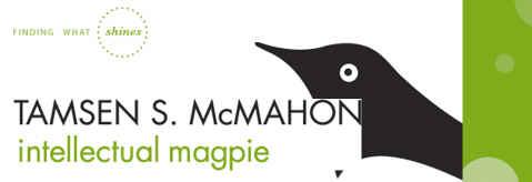 Tamsen S McMahon Intellectual Magpie