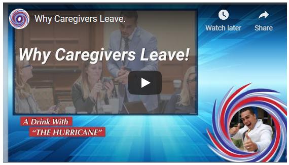 Why Caregivers Leave - Steve the Hurricane